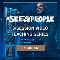 #SeeAllThePeople Video Teaching Series